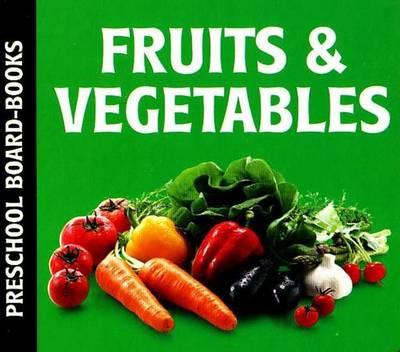 Fruit & Vegetables: Preschool Board-Books (Hardback)