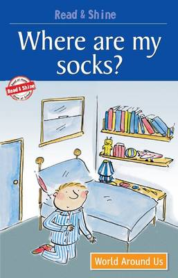 Where are My Socks?: Level 2 - Read and Shine (Paperback)