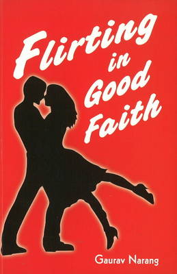 Flirting in Good Faith (Paperback)
