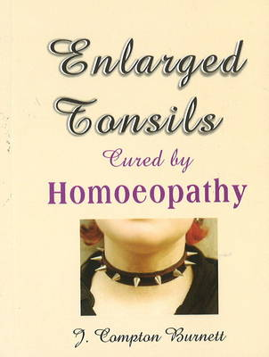 Enlarged Tonsils Cured by Homoeopathy (Paperback)