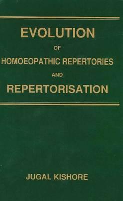 Evolution of Homoeopathic Repertories & Repertorisation (Paperback)