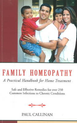 Family Homeopathy: A Practical Handbook for Home Treatment (Paperback)