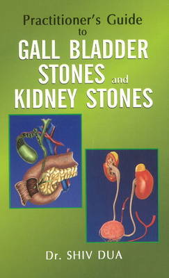 Practitioner's Guide to Gall Bladder Stones & Kidney Stones (Paperback)