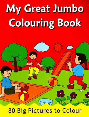 My Great Jumbo Colouring Book: 80 Big Pictures to Colour (Paperback)