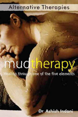 Mud Therapy: Healing Through One of the Five Elements (Paperback)