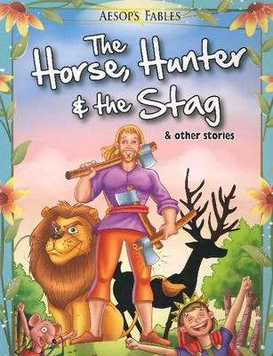 Horse, Hunter & the Stag & Other Stories (Paperback)