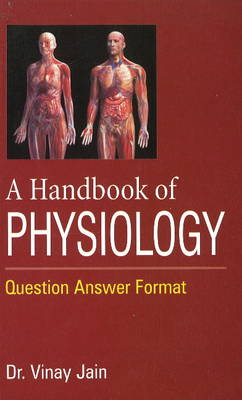 Handbook of Physiology: Question Answer Format (Paperback)