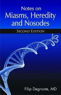 Notes on Miasms, Heredity & Nosodes (Paperback)