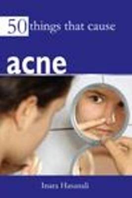 50 Things That Cause Acne (Paperback)