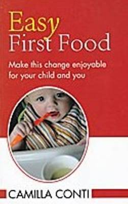 Easy First Food: Make This Change Enjoyable for Your Child & You (Paperback)