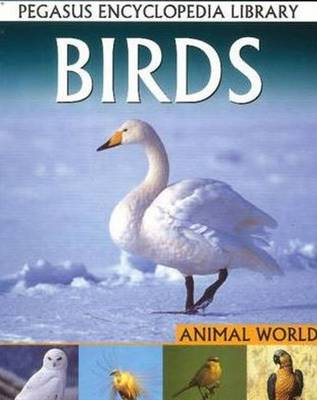 Birds: Pegasus Encyclopedia Library - Pegasus Encyclopedia Library (Paperback)