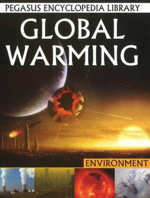 Global Warming: Pegasus Encyclopedia Library (Hardback)