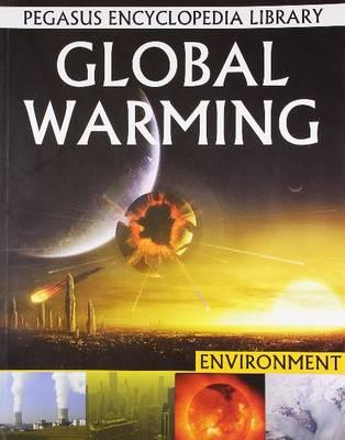 Global Warming: Pegasus Encyclopedia Library (Paperback)