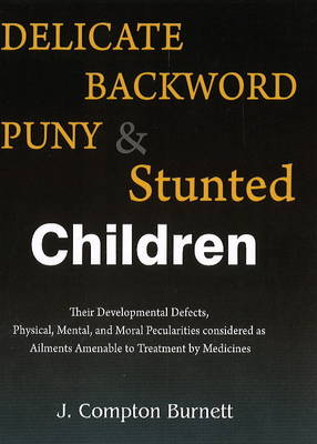Delicate, Backward, Puny & Stunted Children (Paperback)