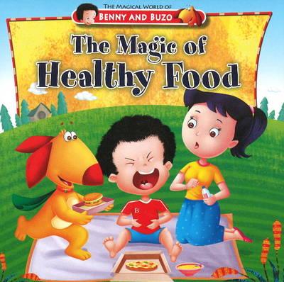 Magic of Healthy Food - Magical World of Benny & Buzo Series (Hardback)