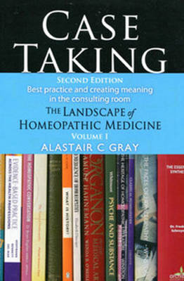 Case Taking: Best Practice and Creating Meaning in the Consulting Room Volume I (Paperback)