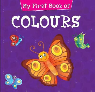 My First Book of Colours (Board book)