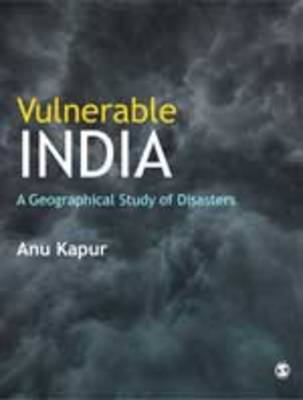 Vulnerable India: A Geographical Study of Disasters (Hardback)