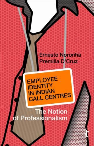 Employee Identity in Indian Call Centres: The Notion of Professionalism (Paperback)