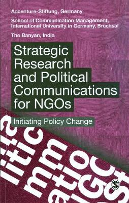 Strategic Research and Political Communication for NGOs: Initiating Policy Change (Paperback)