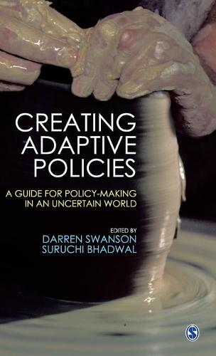 Creating Adaptive Policies: A Guide for Policymaking in an Uncertain World (Hardback)