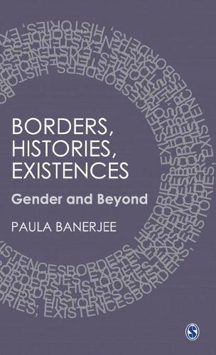 Borders, Histories, Existences: Gender and Beyond (Hardback)