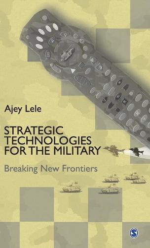Strategic Technologies for the Military: Breaking New Frontiers (Hardback)