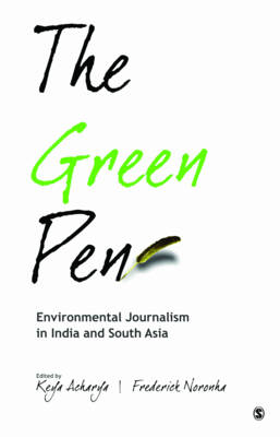 The Green Pen: Environmental Journalism in India and South Asia (Paperback)