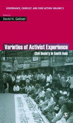 Varieties of Activist Experience: Civil Society in South Asia - Governance, Conflict and Civic Action (Hardback)