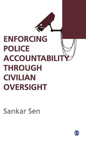 Enforcing Police Accountability through Civilian Oversight (Hardback)