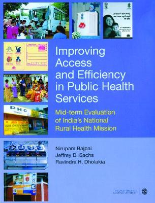 Improving Access and Efficiency in Public Health Services: Mid-term Evaluation of India's National Rural Health Mission (Paperback)