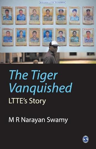 The Tiger Vanquished: LTTE's Story (Paperback)