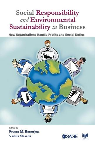 Social Responsibility and Environmental Sustainability in Business: How Organizations Handle Profits and Social Duties (Paperback)