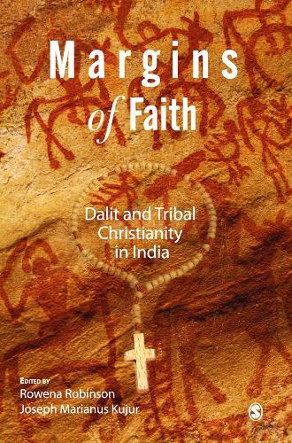 Margins of Faith: Dalit and Tribal Christianity in India (Hardback)