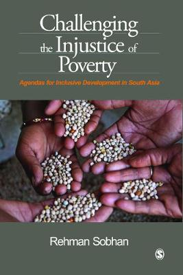 Challenging the Injustice of Poverty: Agendas for Inclusive Development in South Asia (Hardback)