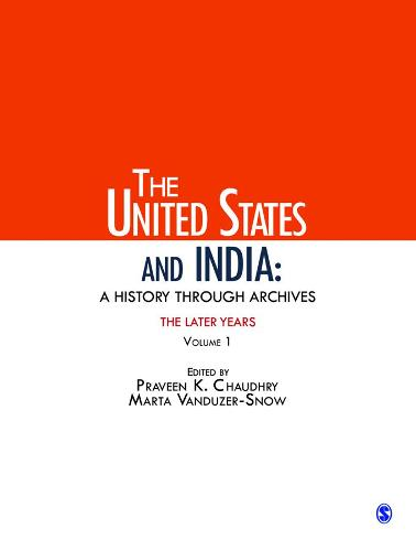 The United States and India: A History Through Archives: The Later Years: Volume 1 (Hardback)