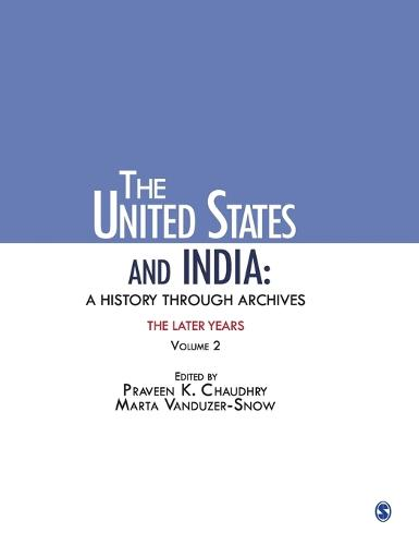 The United States and India: A History Through Archives: The Later Years: Volume 2 (Hardback)