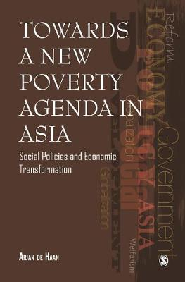 Towards a New Poverty Agenda in Asia: Social Policies and Economic Transformation (Hardback)