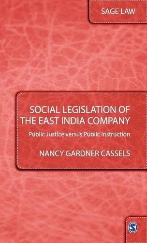 Social Legislation of the East India Company: Public Justice versus Public Instruction - Sage Law (Hardback)