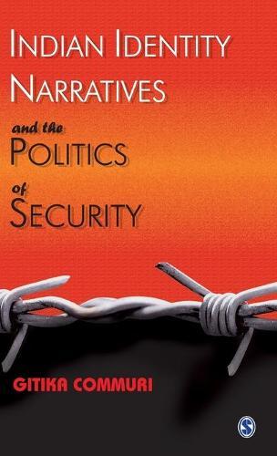 Indian Identity Narratives and the Politics of Security (Hardback)