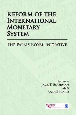 Reform of the International Monetary System: The Palais Royal Initiative (Hardback)