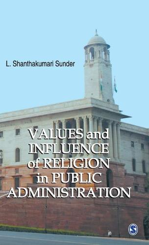 Values and Influence of Religion in Public Administration (Hardback)