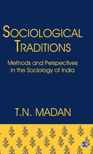 Sociological Traditions: Methods and Perspectives in the Sociology of India (Hardback)