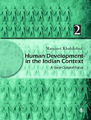 Human Development in the Indian Context, Volume II: A Socio-Cultural Focus (Hardback)