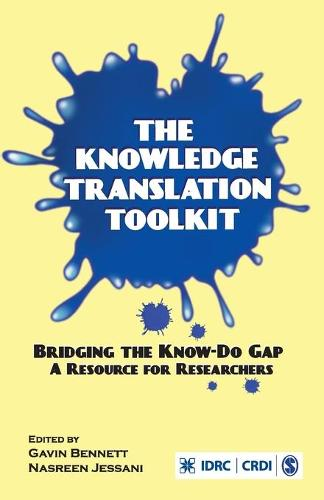 The Knowledge Translation Toolkit: Bridging the Know-Do Gap: A Resource for Researchers (Paperback)