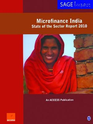 Microfinance India: State of the Sector Report 2010 - Microfinance in India (Paperback)