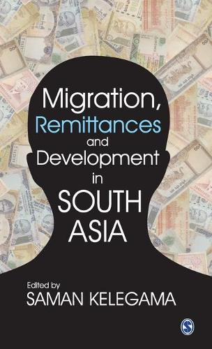 Migration, Remittances and Development in South Asia (Hardback)