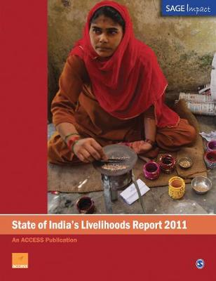 State of India's Livelihoods Report 2011 - SAGE Impact (Paperback)