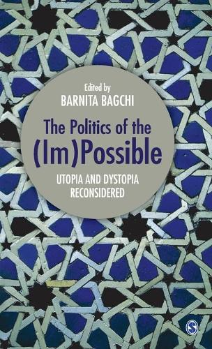 The Politics of the (Im)Possible: Utopia and Dystopia Reconsidered (Hardback)