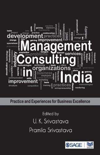 Management Consulting in India: Practice and Experiences for Business Excellence (Paperback)